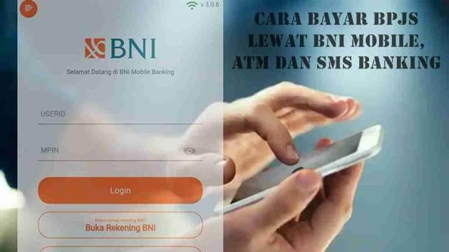 Cara Bayar BPJS Lewat BNI Mobile, ATM dan SMS Banking